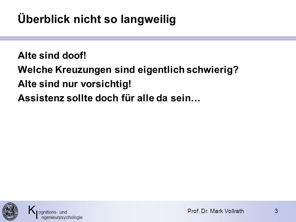 K ognitions- und I ngenieurpsychologie Diskussion Prof.