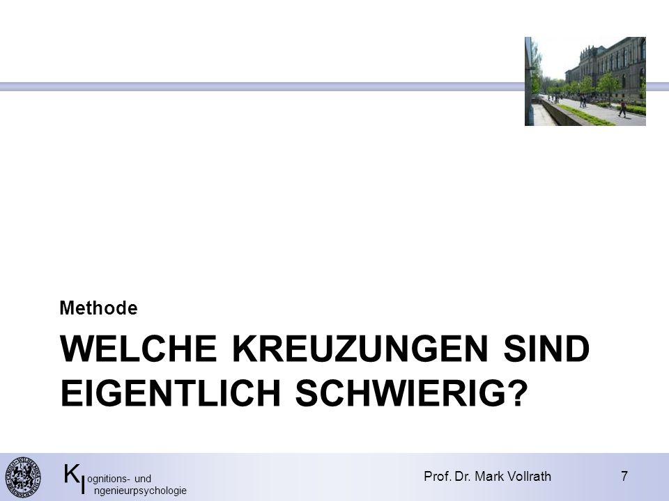 K ognitions- und I ngenieurpsychologie WELCHE KREUZUNGEN SIND EIGENTLICH SCHWIERIG.