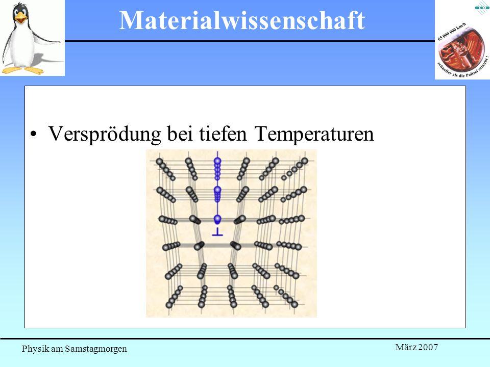 Physik am Samstagmorgen März 2007 Materialwissenschaft Versprödung bei tiefen Temperaturen