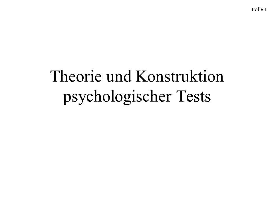 Folie 1 Theorie und Konstruktion psychologischer Tests