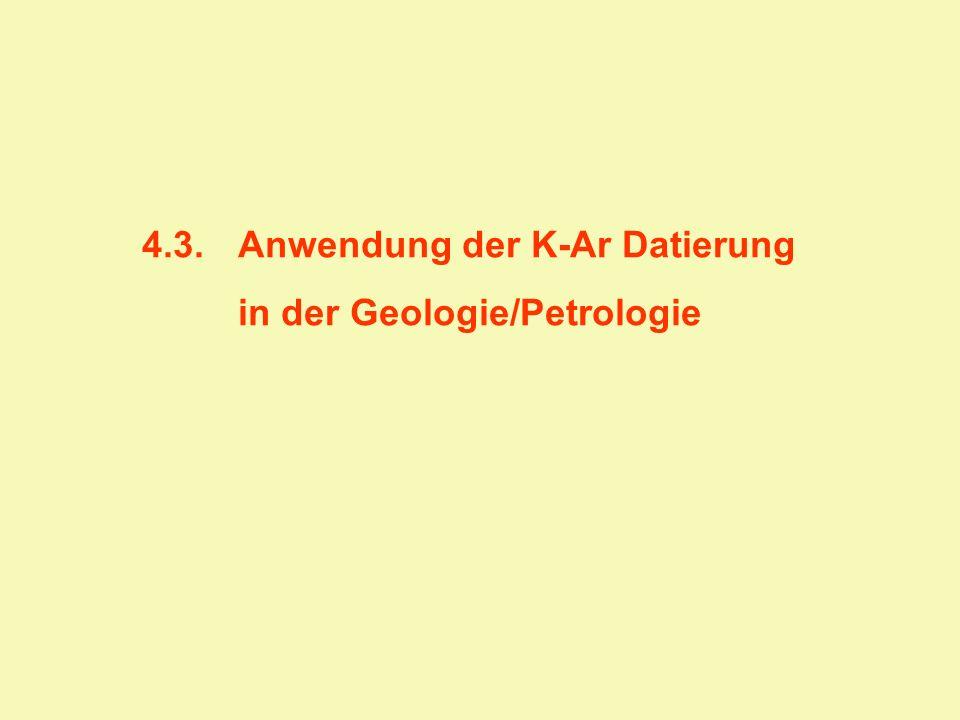 4.3.Anwendung der K-Ar Datierung in der Geologie/Petrologie