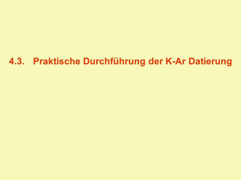 4.3.Praktische Durchführung der K-Ar Datierung