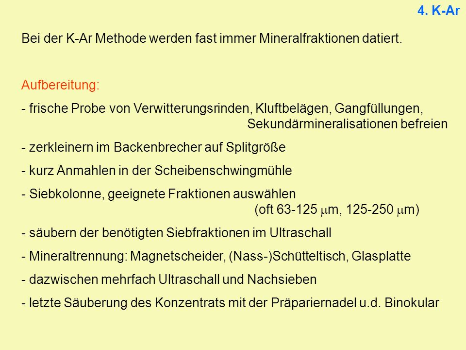 4.K-Ar Bei der K-Ar Methode werden fast immer Mineralfraktionen datiert.