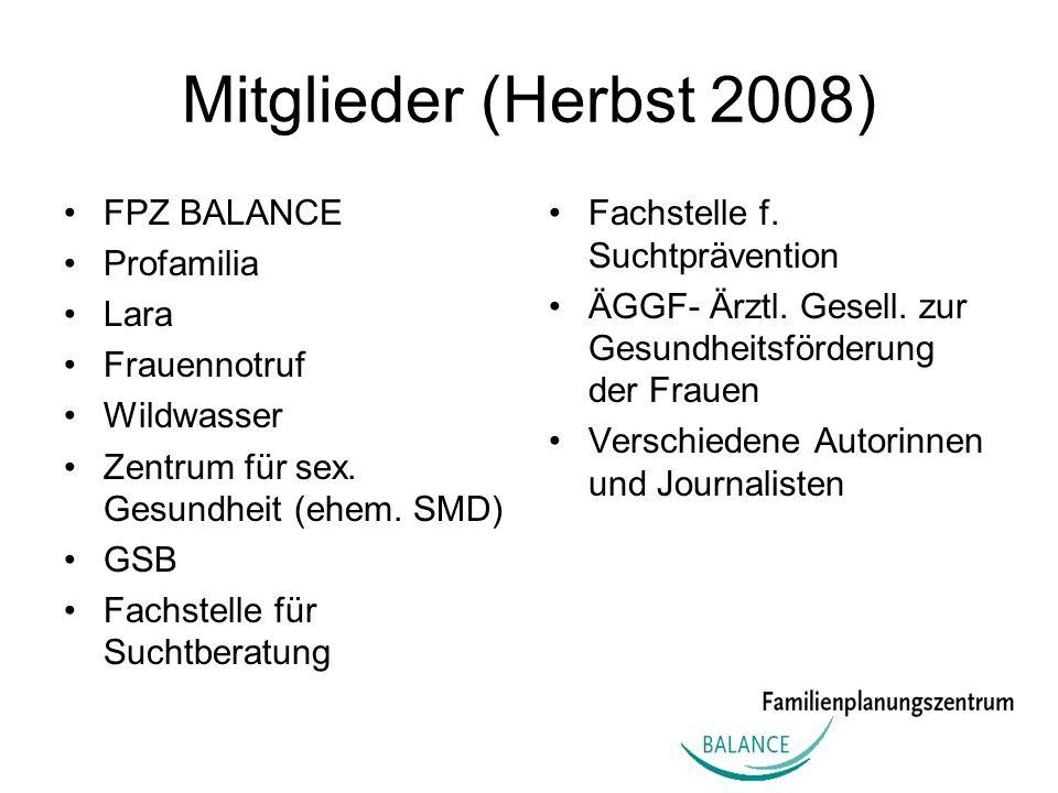 Mitglieder (Herbst 2008) FPZ BALANCE Profamilia Lara Frauennotruf Wildwasser Zentrum für sex. Gesundheit (ehem. SMD) GSB Fachstelle für Suchtberatung