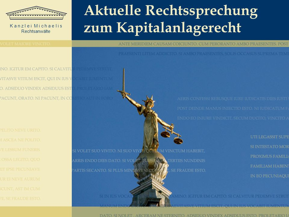 K a n z l e i M i c h a e l i s Rechtsanwälte Aktuelle Rechtssprechung zum Kapitalanlagerecht