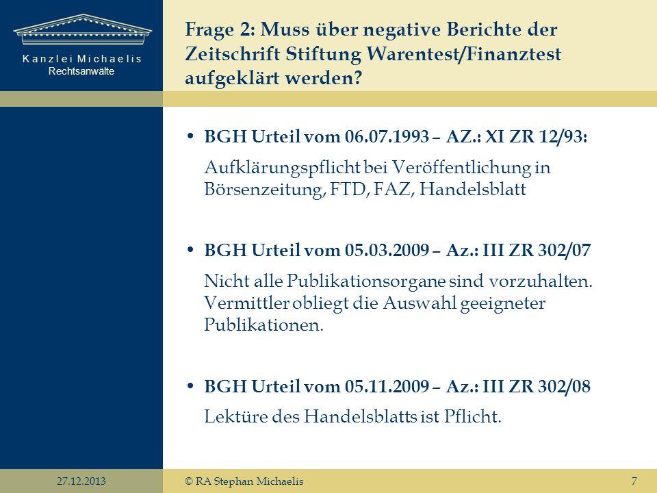 K a n z l e i M i c h a e l i s Rechtsanwälte 27.12.2013© RA Stephan Michaelis8 Jetzt neu: Was bedeutet eigentlich eine zeitnahe Auswertung der Presse.