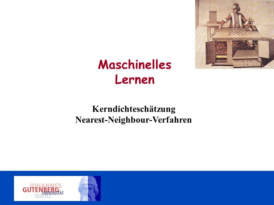 Kerndichteschätzung Nearest-Neighbour-Verfahren Maschinelles Lernen