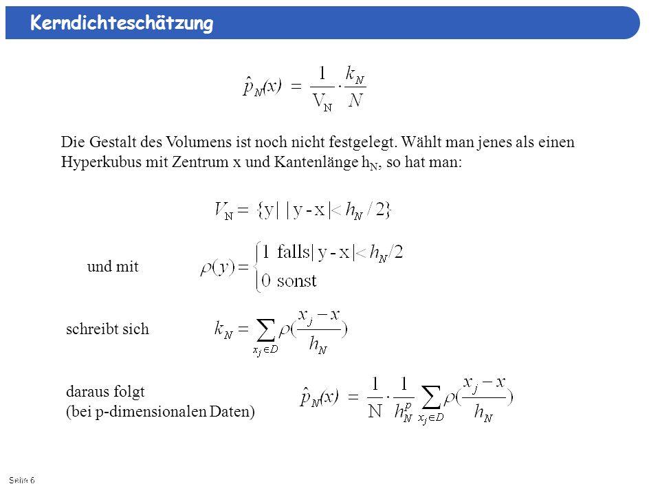 Seite 712/27/2013| Verallgemeinerung: Ist die Funktion ρ selbst eine Dichte, so auch (Beweis: Übung) Definiere für beliebige Kerndichte ρ und Fensterbreite h : Kerndichteschätzung