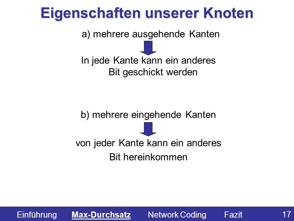 17 a) mehrere ausgehende Kanten In jede Kante kann ein anderes Bit geschickt werden b) mehrere eingehende Kanten von jeder Kante kann ein anderes Bit