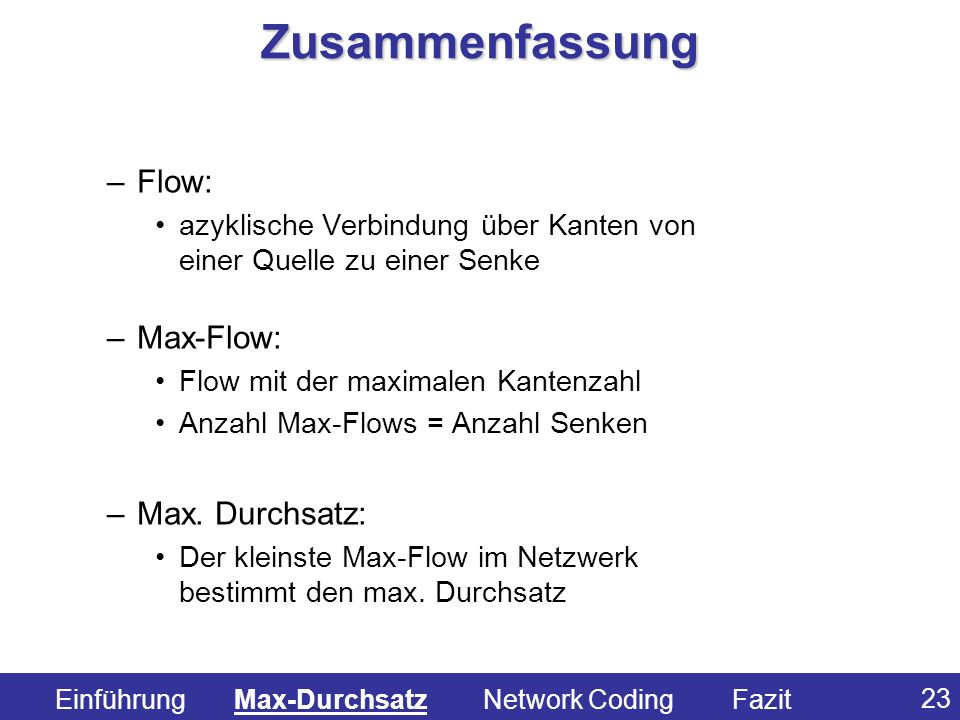 23 –Flow: azyklische Verbindung über Kanten von einer Quelle zu einer Senke –Max-Flow: Flow mit der maximalen Kantenzahl Anzahl Max-Flows = Anzahl Sen