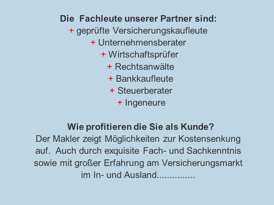Unser Partner und wir tut was? Wir beraten und betreuen primär mittelständische Betriebe für Handel, Gewerbe und Industrie, Großindustrie und auch Kle