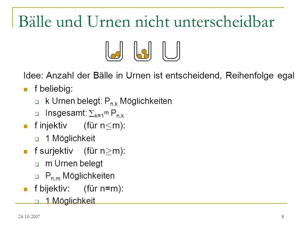 24.10.20079 Bälle unterscheidbar, Urnen nicht Idee: Entspricht Partitionierung der Bälle.