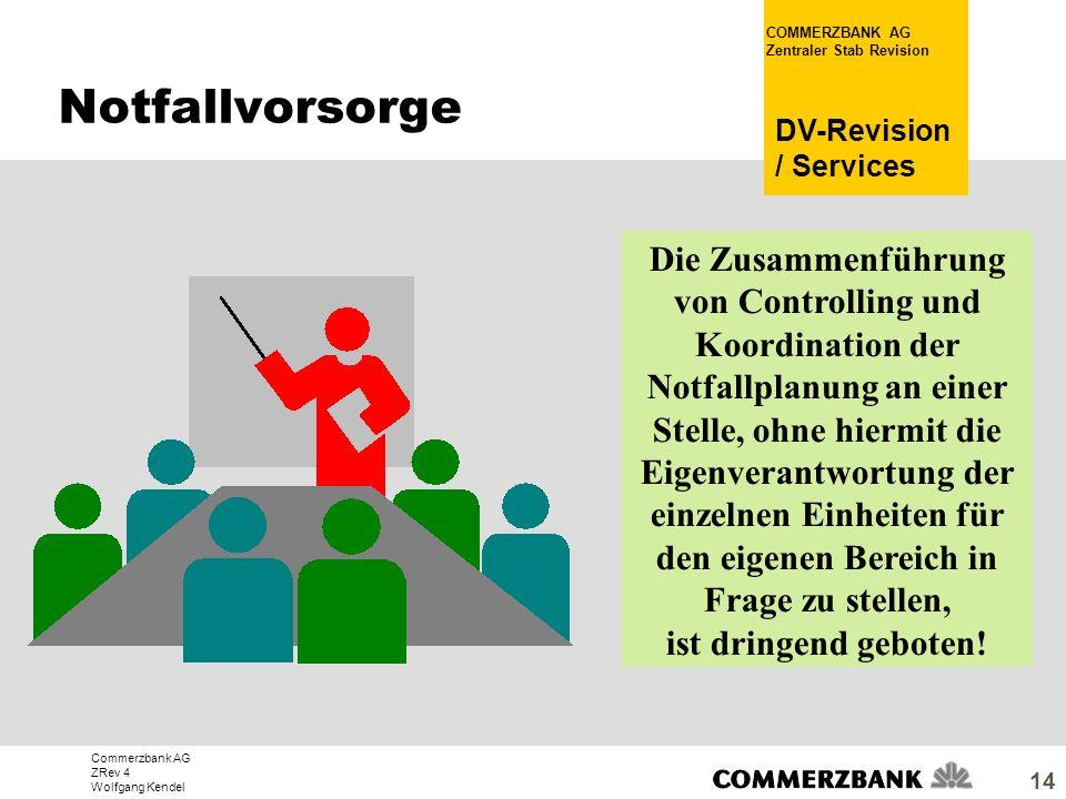 Commerzbank AG ZRev 4 Wolfgang Kendel COMMERZBANK AG Zentraler Stab Revision DV-Revision / Services 14 Die Zusammenführung von Controlling und Koordin