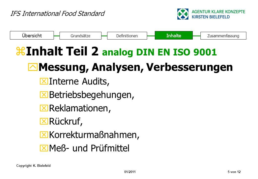 IFS International Food Standard Copyright K. Bielefeld 01/20115 von 12 zInhalt Teil 2 analog DIN EN ISO 9001 yMessung, Analysen, Verbesserungen xInter
