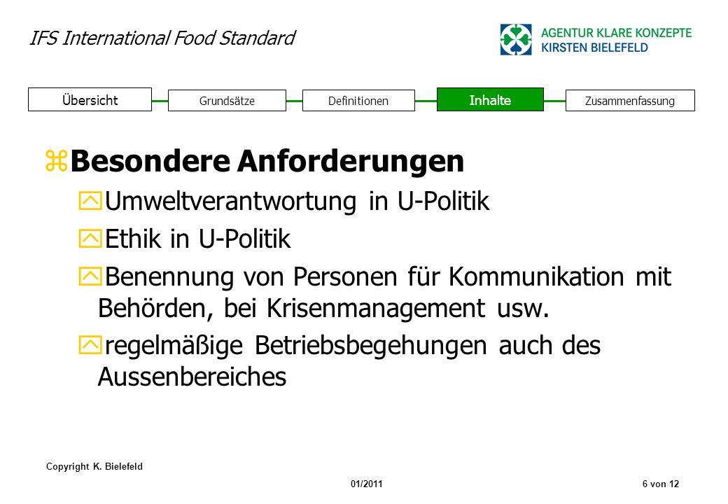 IFS International Food Standard Copyright K. Bielefeld 01/20116 von 12 GrundsätzeDefinitionen Inhalte Zusammenfassung Übersicht zBesondere Anforderung
