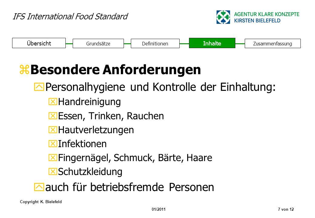 IFS International Food Standard Copyright K. Bielefeld 01/20117 von 12 GrundsätzeDefinitionen Inhalte Zusammenfassung Übersicht zBesondere Anforderung