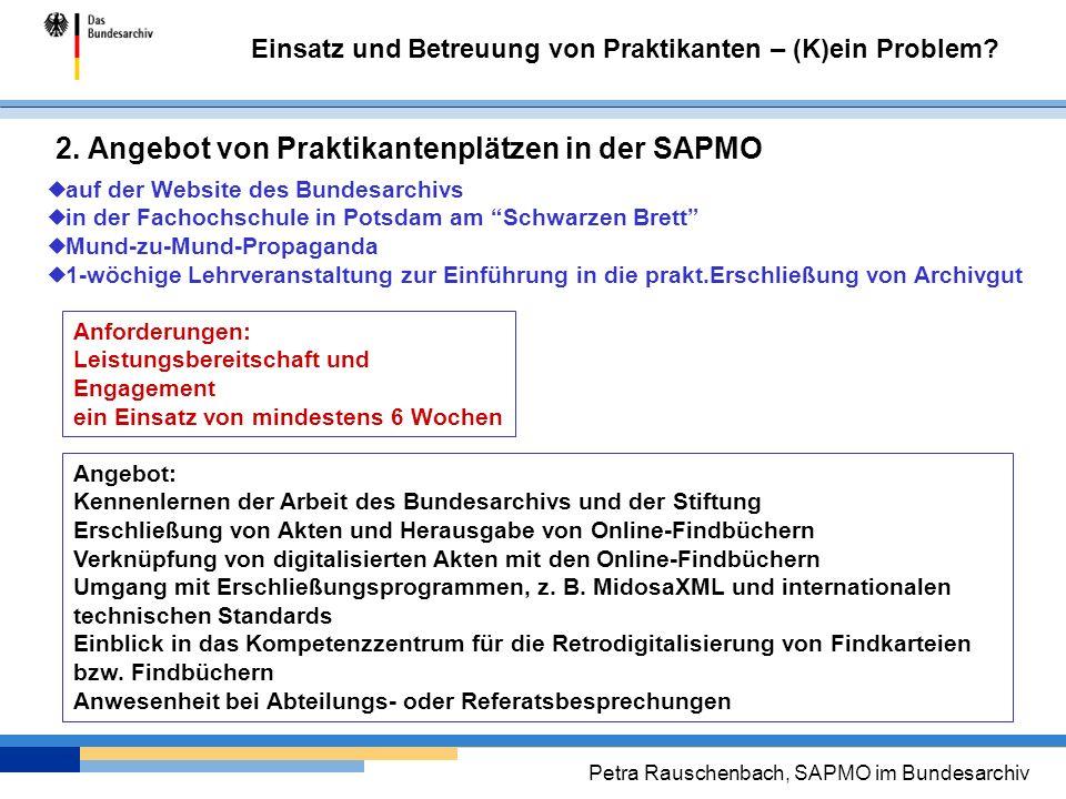 Einsatz und Betreuung von Praktikanten – (K)ein Problem? Petra Rauschenbach, SAPMO im Bundesarchiv auf der Website des Bundesarchivs in der Fachochsch