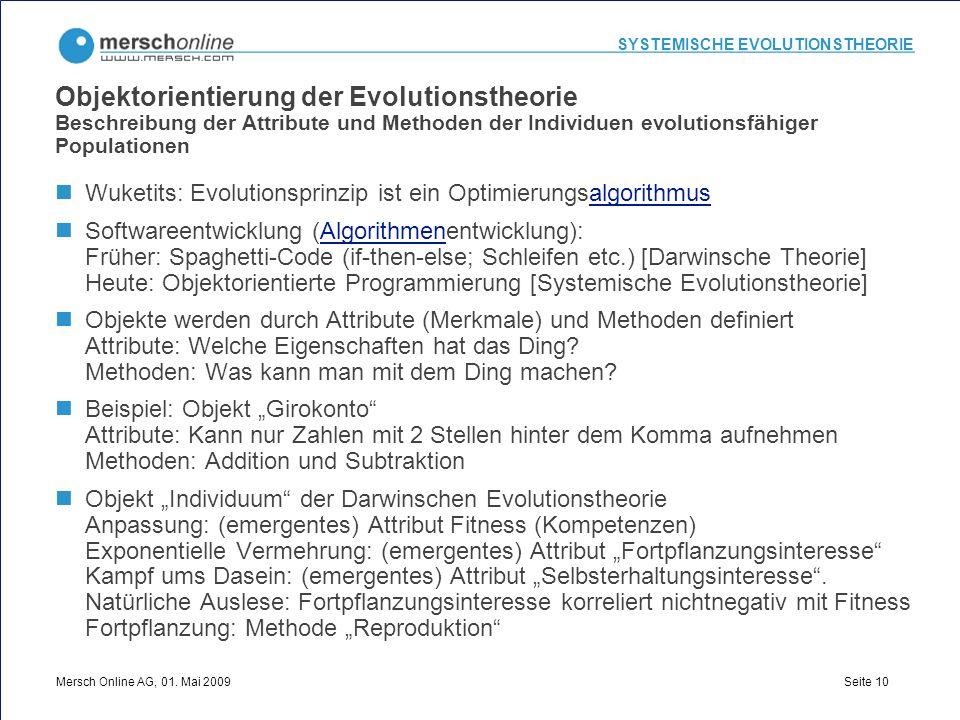 SYSTEMISCHE EVOLUTIONSTHEORIE Mersch Online AG, 01. Mai 2009 Seite 10 Objektorientierung der Evolutionstheorie Beschreibung der Attribute und Methoden