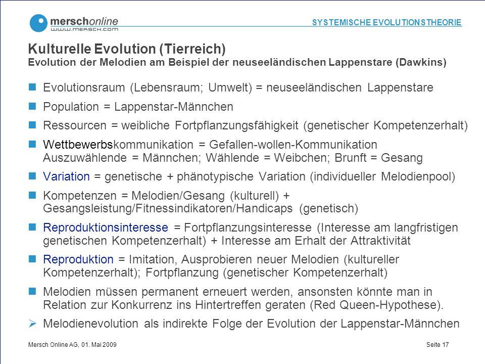 SYSTEMISCHE EVOLUTIONSTHEORIE Mersch Online AG, 01. Mai 2009 Seite 17 Kulturelle Evolution (Tierreich) Evolution der Melodien am Beispiel der neuseelä