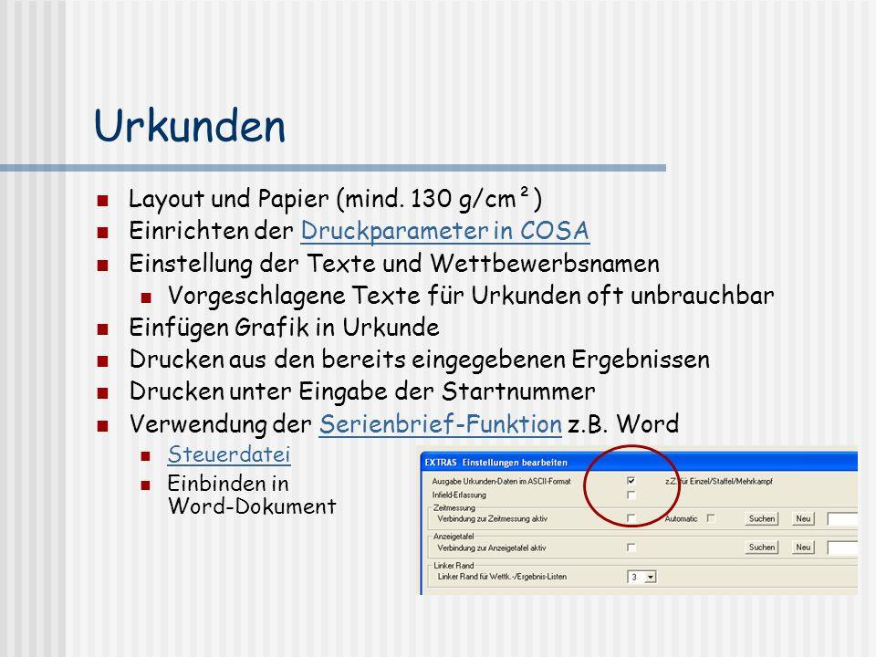 Urkunden Layout und Papier (mind. 130 g/cm²) Einrichten der Druckparameter in COSADruckparameter in COSA Einstellung der Texte und Wettbewerbsnamen Vo