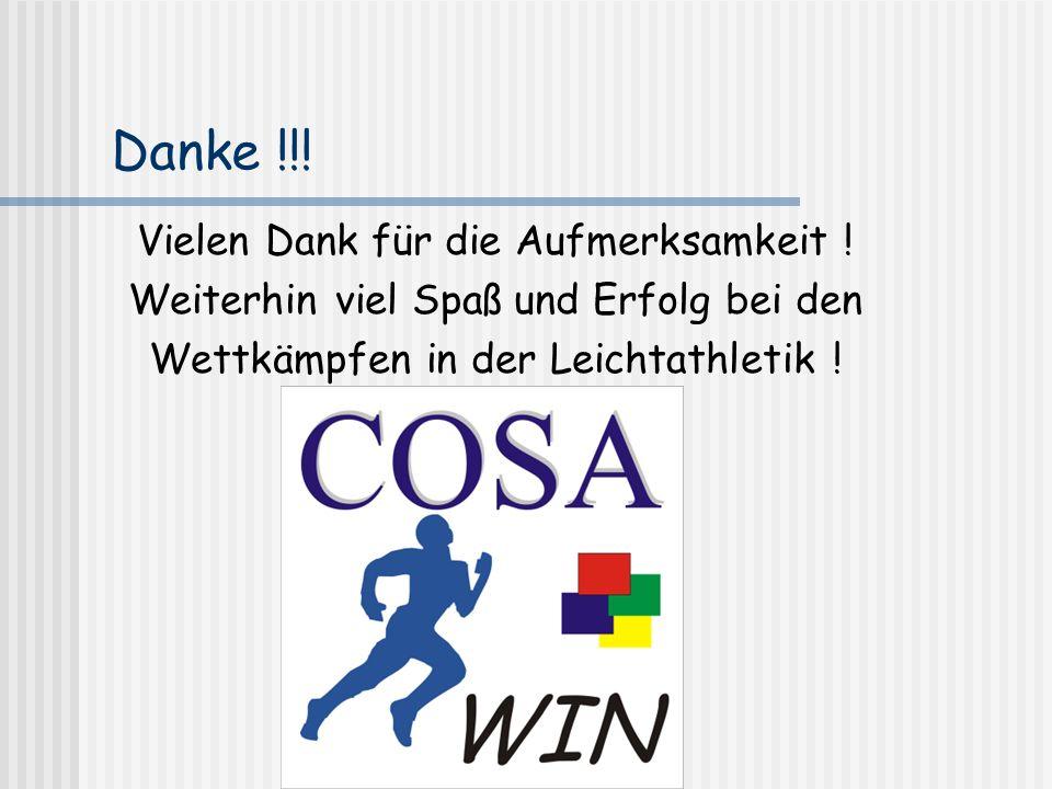 Danke !!! Vielen Dank für die Aufmerksamkeit ! Weiterhin viel Spaß und Erfolg bei den Wettkämpfen in der Leichtathletik !
