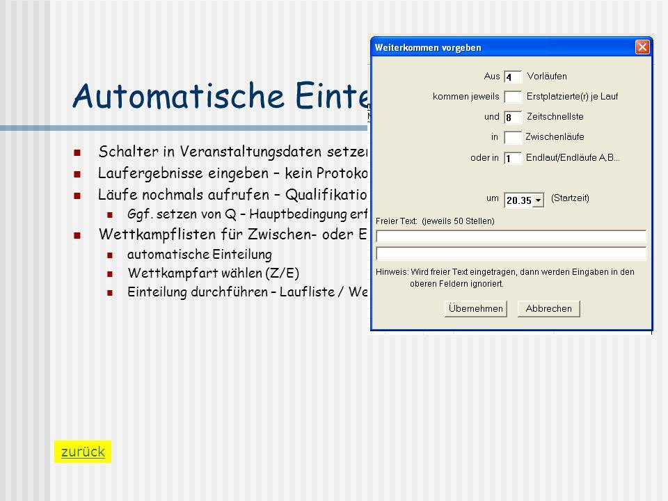 Automatische Einteilung Schalter in Veranstaltungsdaten setzen (j) Laufergebnisse eingeben – kein Protokoll-Druck Läufe nochmals aufrufen – Qualifikat