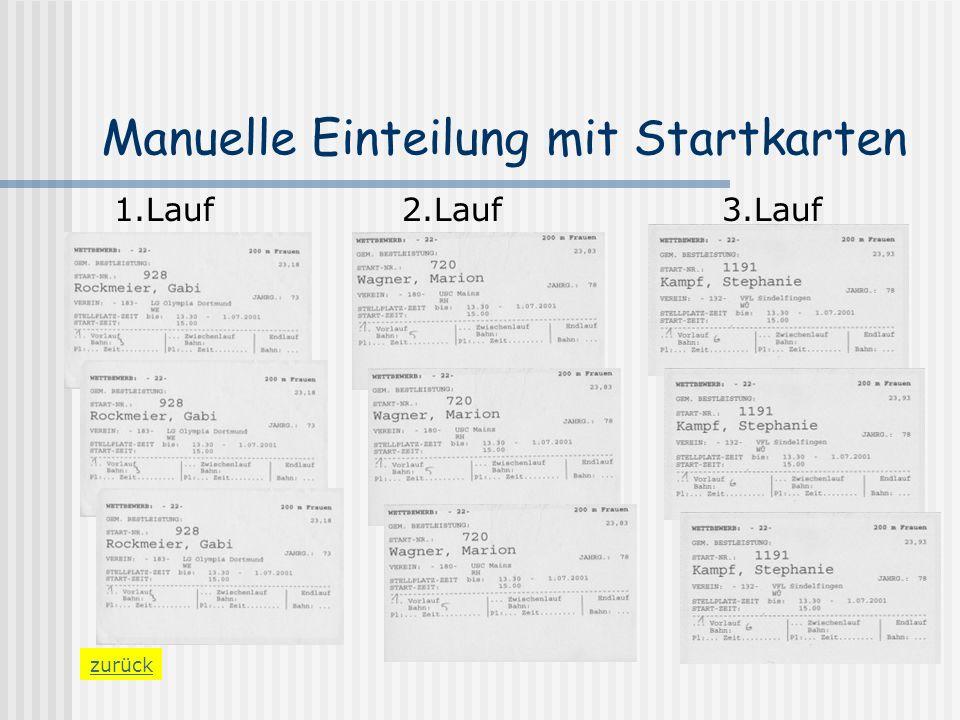 Manuelle Einteilung mit Startkarten zurück 1.Lauf2.Lauf3.Lauf