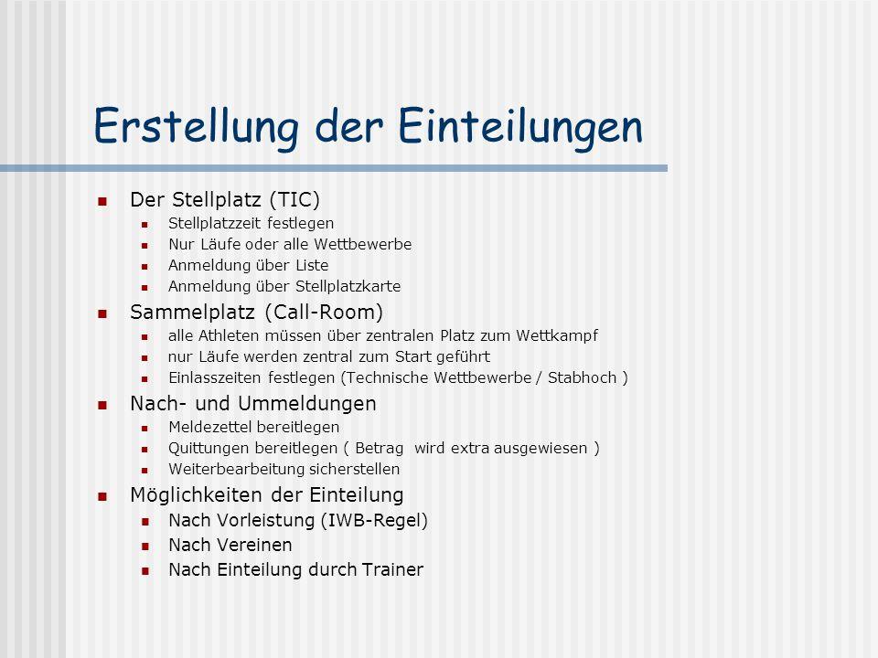 Erstellung der Einteilungen Automatische Laufeinteilung (Vorläufe) + schnell - Datenstamm muss aktualisiert sein Manuelle Laufeinteilung + übersichtliche und variable Einteilung über StellplatzkartenEinteilung über Stellplatzkarten - Eingabe der Startnummern in den Rechner + Nachweis über abgegebene Stellplatzkarte + Für Staffeln ein m u s s
