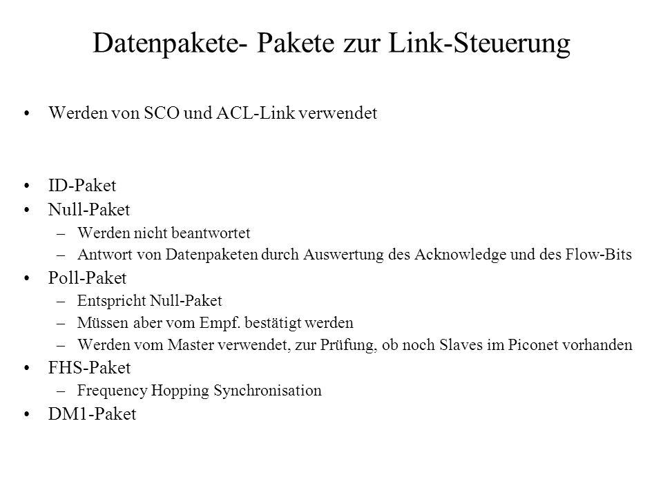 Datenpakete- Pakete zur Link-Steuerung Werden von SCO und ACL-Link verwendet ID-Paket Null-Paket –Werden nicht beantwortet –Antwort von Datenpaketen d