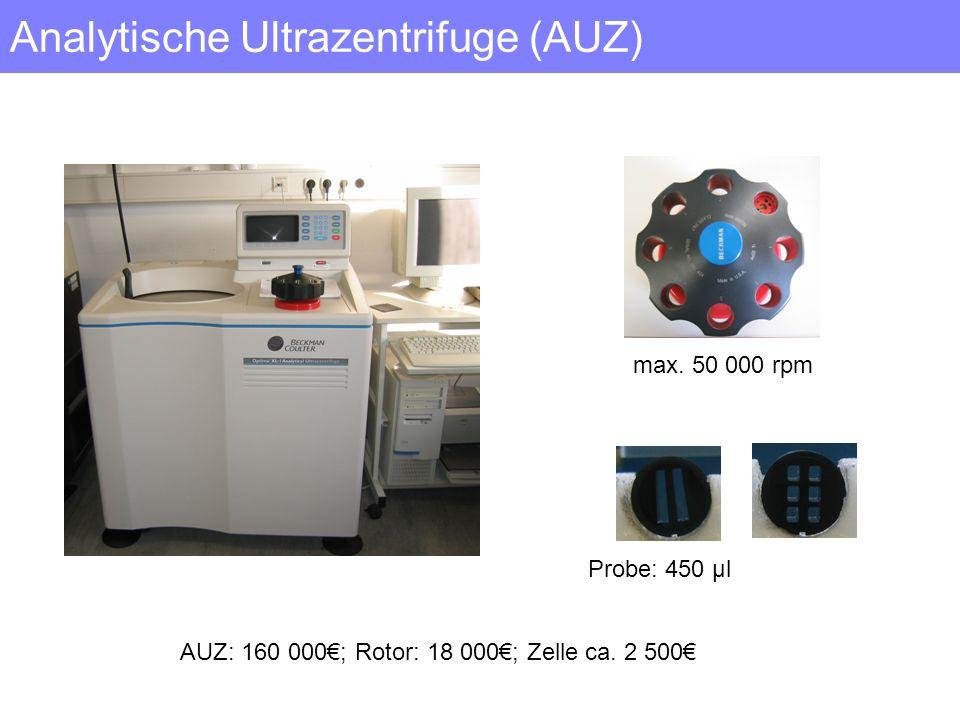 Analytische Ultrazentrifuge (AUZ) AUZ: 160 000; Rotor: 18 000; Zelle ca. 2 500 max. 50 000 rpm Probe: 450 µl