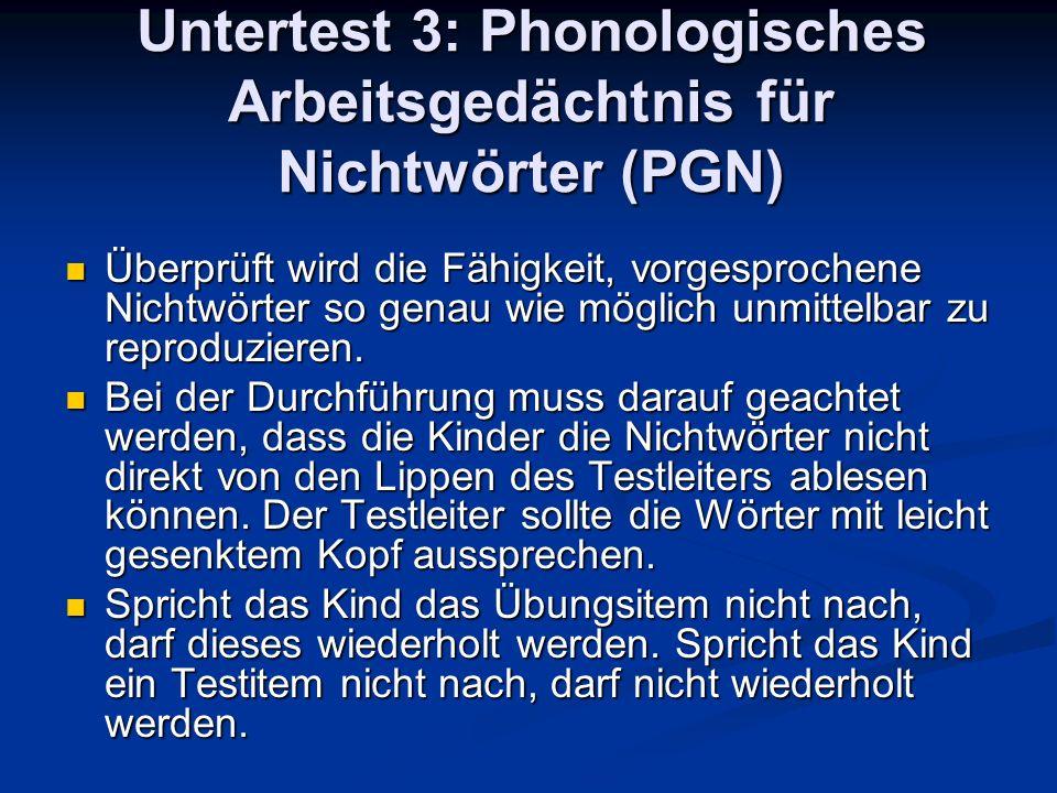 Untertest 3: Phonologisches Arbeitsgedächtnis für Nichtwörter (PGN) Material: 14 bunte Fantasiefiguren Material: 14 bunte Fantasiefiguren Instruktion: Ich habe dir ein paar lustige Männchen mitgebracht.