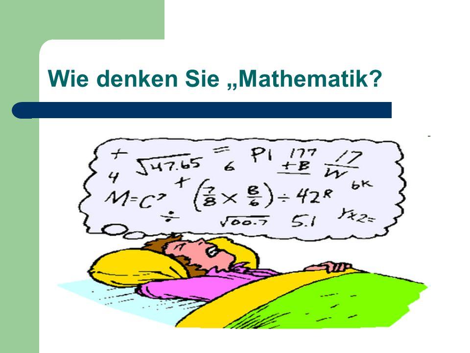 Wie denken Sie Mathematik?