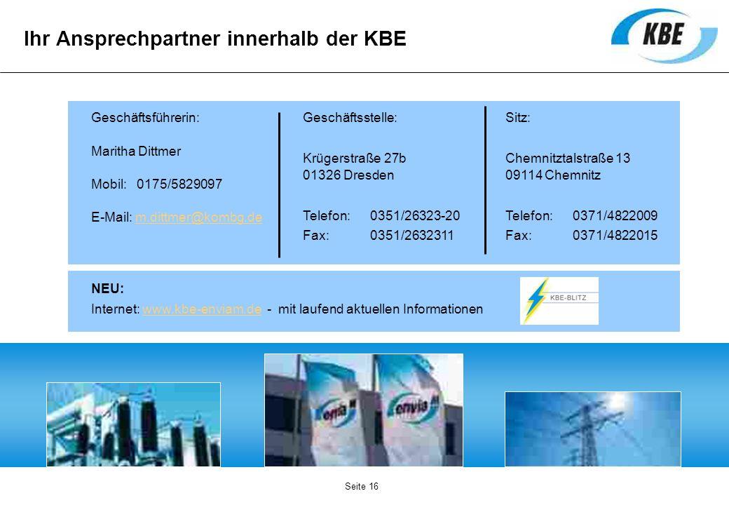 Seite 16 Ihr Ansprechpartner innerhalb der KBE Geschäftsführerin: Maritha Dittmer Mobil: 0175/5829097 E-Mail: m.dittmer@kombg.dem.dittmer@kombg.de Ges