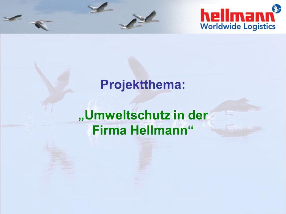 Inhalt dieser Präsentation sind 4 Projektthemen: Umweltschutz in der Firma Hellmann am Beispiel Papier Soziale Verantwortung am Beispiel der Kinderbet