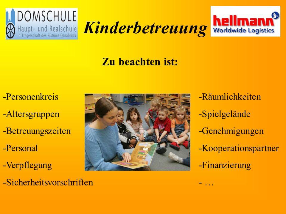 Kinderbetreuung in der Firma Hellmann Erwartungen an ein familienfreundliches Unternehmen: - finanzielle Unterstützung im Bereich der Betreuung von Ki