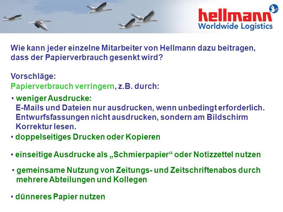 Wie kann jeder einzelne Mitarbeiter von Hellmann dazu beitragen, dass der Papierverbrauch gesenkt wird.