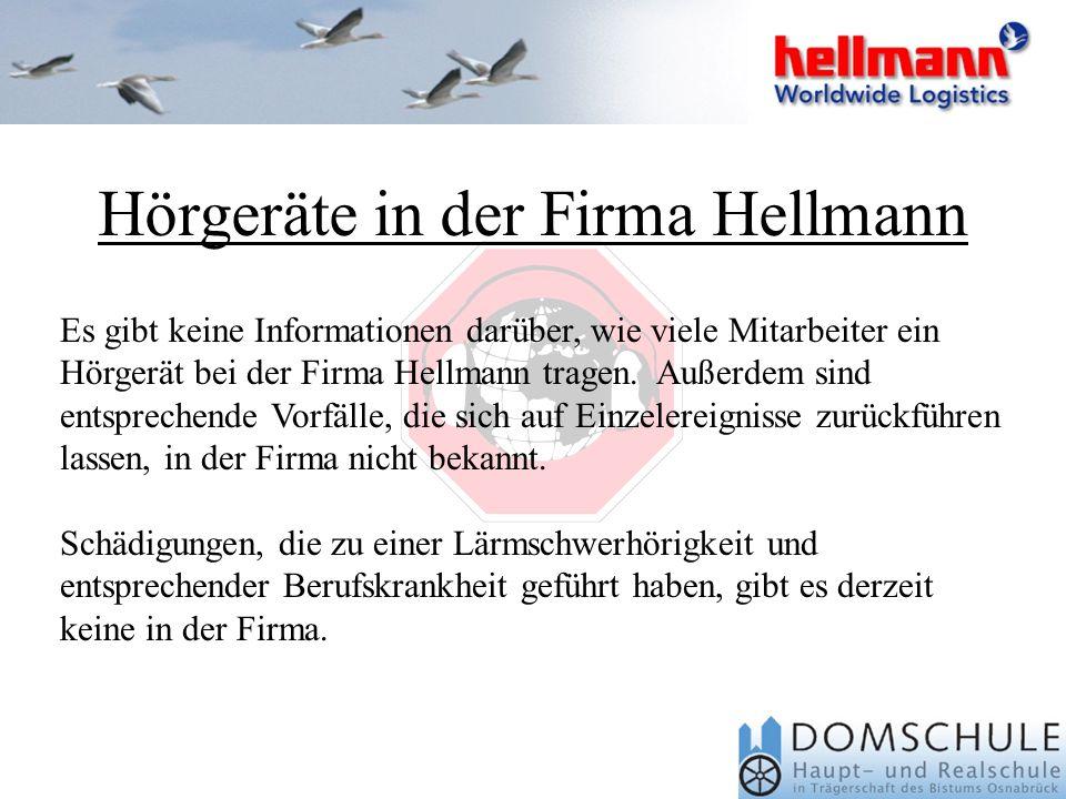 Hörgeräte in der Firma Hellmann Es gibt keine Informationen darüber, wie viele Mitarbeiter ein Hörgerät bei der Firma Hellmann tragen.