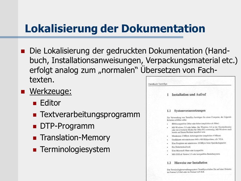 K.-D. Schmitz, IIM, FH Köln Lokalisierung der Dokumentation Die Lokalisierung der gedruckten Dokumentation (Hand- buch, Installationsanweisungen, Verp