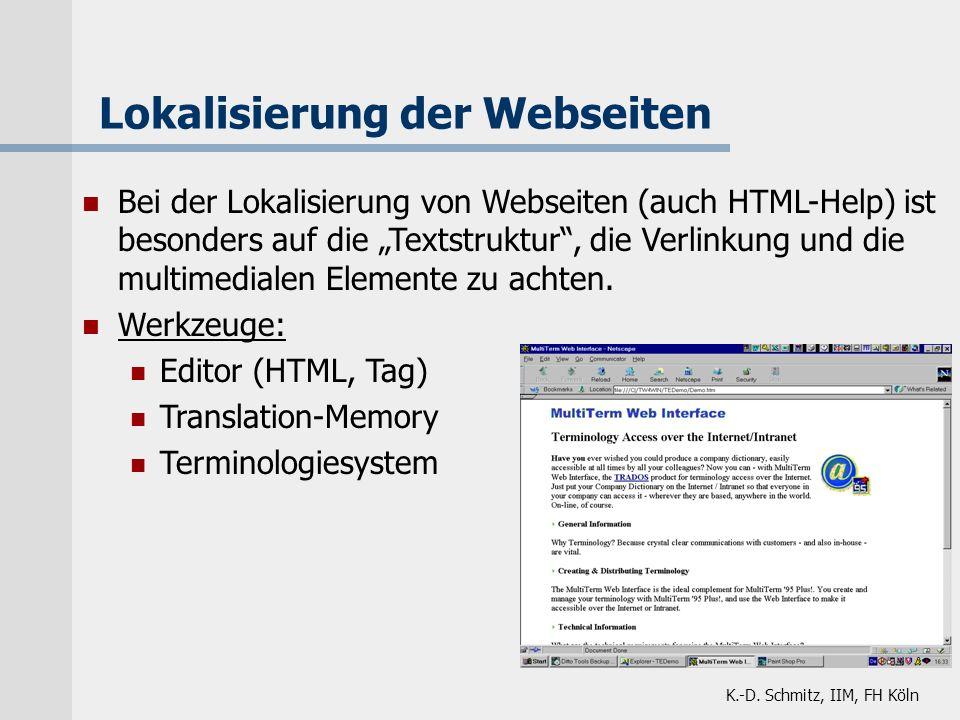 Lokalisierung der Webseiten Bei der Lokalisierung von Webseiten (auch HTML-Help) ist besonders auf die Textstruktur, die Verlinkung und die multimedia