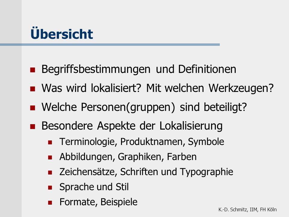 K.-D. Schmitz, IIM, FH Köln Übersicht Begriffsbestimmungen und Definitionen Was wird lokalisiert? Mit welchen Werkzeugen? Welche Personen(gruppen) sin