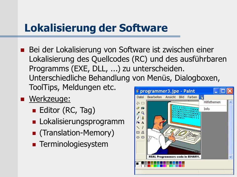 K.-D. Schmitz, IIM, FH Köln Lokalisierung der Software Bei der Lokalisierung von Software ist zwischen einer Lokalisierung des Quellcodes (RC) und des