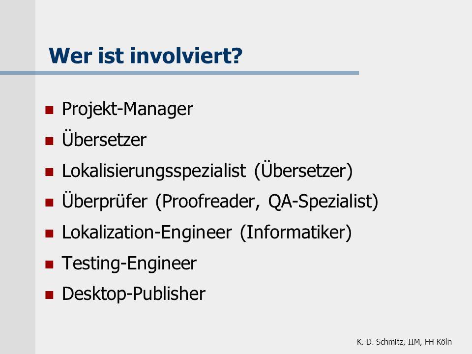 K.-D. Schmitz, IIM, FH Köln Projekt-Manager Übersetzer Lokalisierungsspezialist (Übersetzer) Überprüfer (Proofreader, QA-Spezialist) Lokalization-Engi