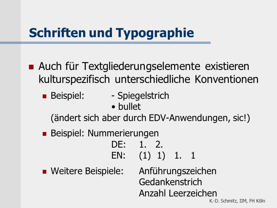 K.-D. Schmitz, IIM, FH Köln Schriften und Typographie Auch für Textgliederungselemente existieren kulturspezifisch unterschiedliche Konventionen Beisp