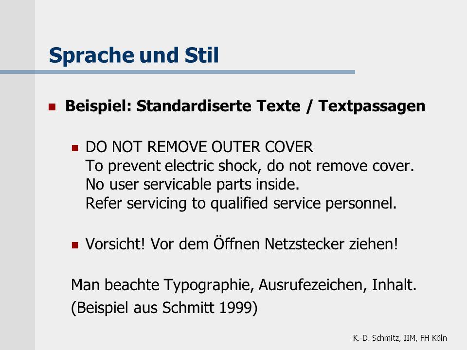 K.-D. Schmitz, IIM, FH Köln Sprache und Stil Beispiel: Standardiserte Texte / Textpassagen DO NOT REMOVE OUTER COVER To prevent electric shock, do not