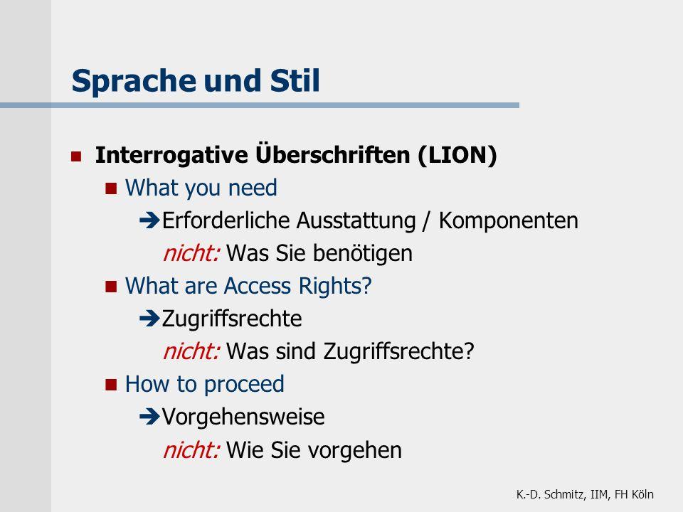 K.-D. Schmitz, IIM, FH Köln Sprache und Stil Interrogative Überschriften (LION) What you need è Erforderliche Ausstattung / Komponenten nicht: Was Sie