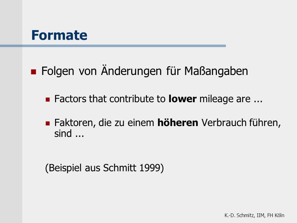 K.-D. Schmitz, IIM, FH Köln Formate Folgen von Änderungen für Maßangaben Factors that contribute to lower mileage are... Faktoren, die zu einem höhere