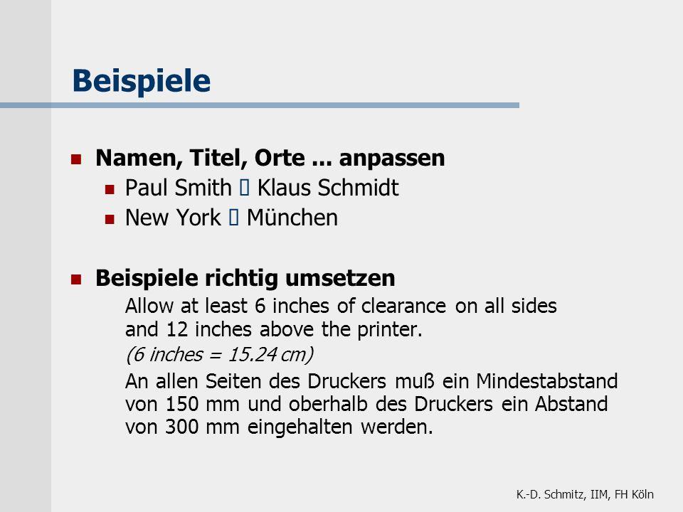 K.-D. Schmitz, IIM, FH Köln Beispiele Namen, Titel, Orte... anpassen Paul Smith Klaus Schmidt New York München Beispiele richtig umsetzen Allow at lea