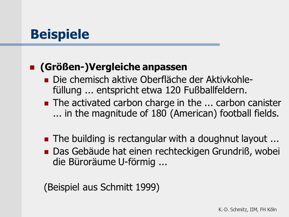 K.-D. Schmitz, IIM, FH Köln Beispiele (Größen-)Vergleiche anpassen Die chemisch aktive Oberfläche der Aktivkohle- füllung... entspricht etwa 120 Fußba