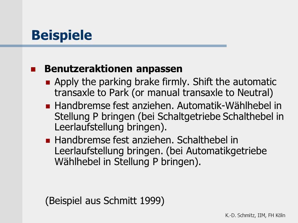 K.-D. Schmitz, IIM, FH Köln Beispiele Benutzeraktionen anpassen Apply the parking brake firmly. Shift the automatic transaxle to Park (or manual trans