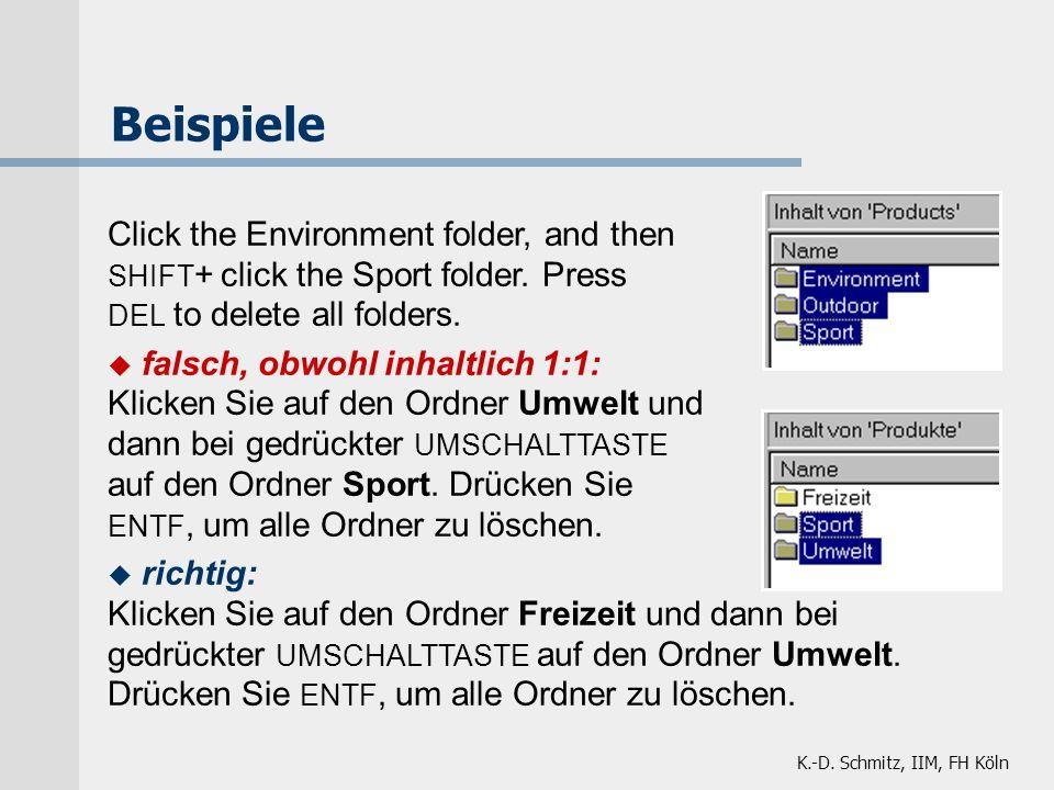 K.-D. Schmitz, IIM, FH Köln Beispiele Click the Environment folder, and then SHIFT + click the Sport folder. Press DEL to delete all folders. u falsch